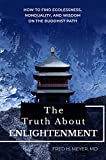 The Truth about Enlightenment: How to Find Egolessness, Nonduality, and Wisdom on the Buddhist Path