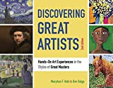 Discovering Great Artists: Hands-On Art Experiences in the Styles of Great Masters (Bright Ideas for Learning)