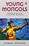 Young Mongols: Forging Democracy in the Wild, Wild East
