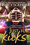 Just for Kicks: A marriage of convenience romantic comedy (Milwaukee Growlers Football Book 1)