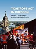 Tightrope act in Dresden - Helmut Kohl's Speech and German Reunification