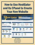 How to Use HostGator and Its CPanel to Create Your New Website (Business Matters)