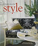 Ethan Allen Style : Create the Look You Love