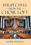 Perspectives from the Choir Loft