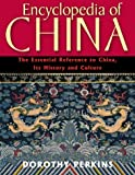 Encyclopedia of China: The Essential Reference to China, Its History and Culture