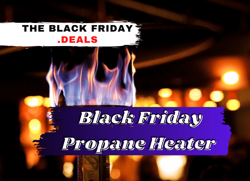 Best Black Friday Propane Heater Deals