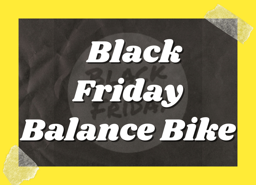 Black Friday Balance Bike