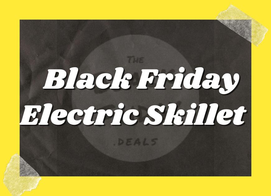 Black Friday Electric Skillet