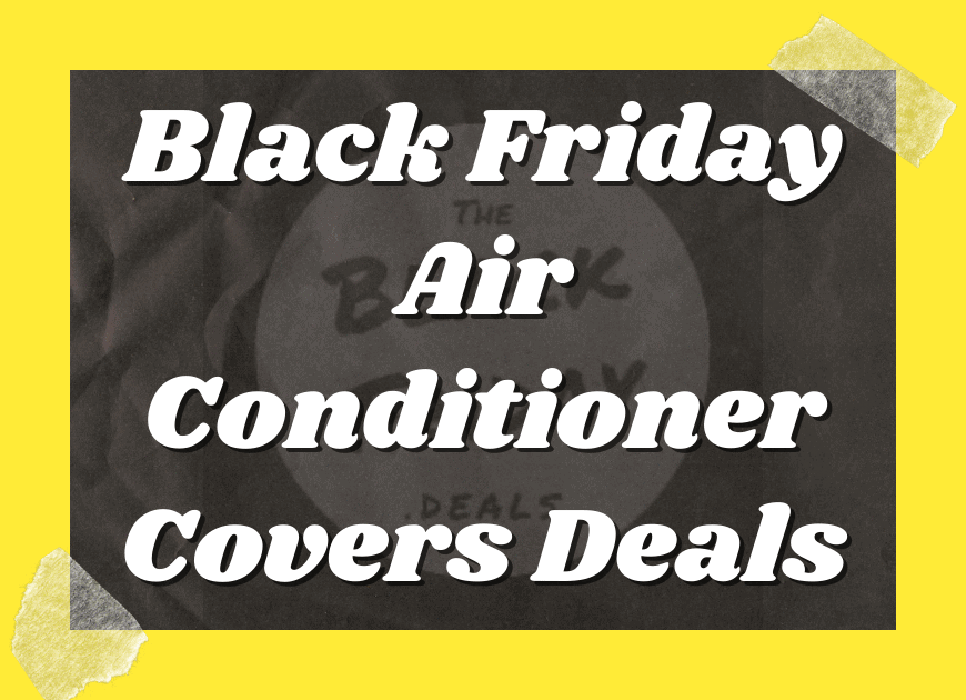 Black Friday Air Conditioner Covers Deals