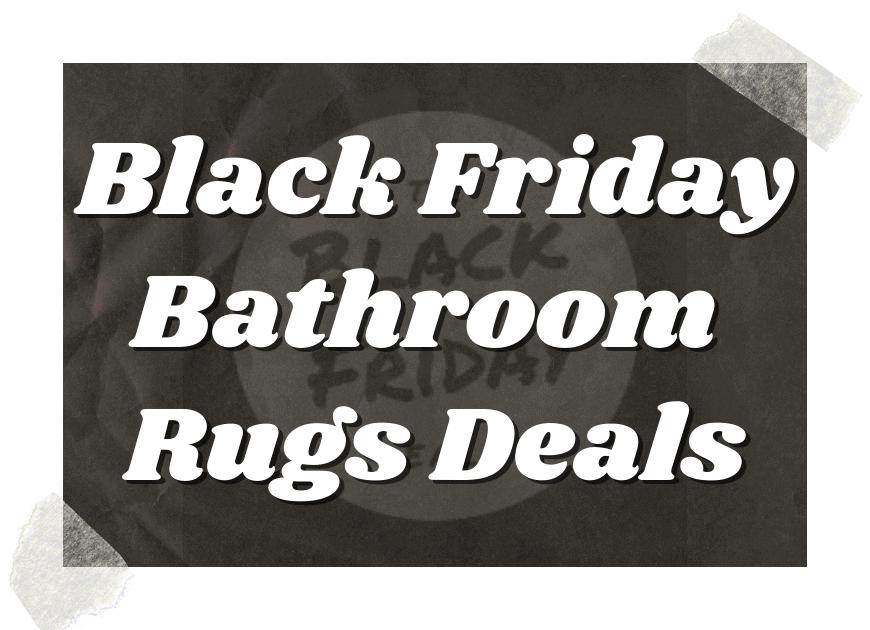 Black Friday Bathroom Rugs Deals