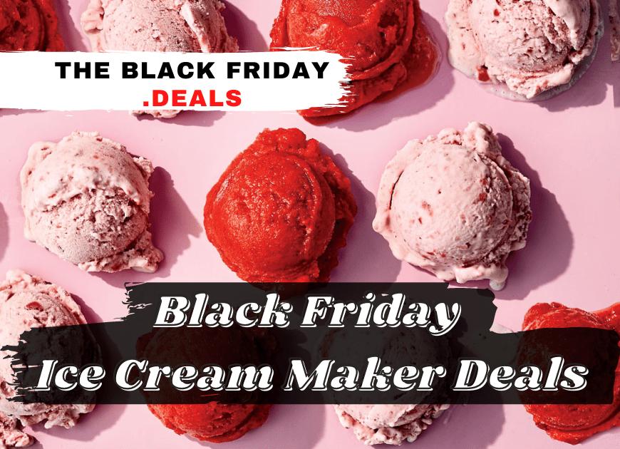 Best Black Friday Ice Cream Maker Deals