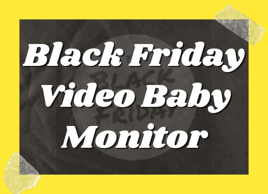Black Friday Video Baby Monitor