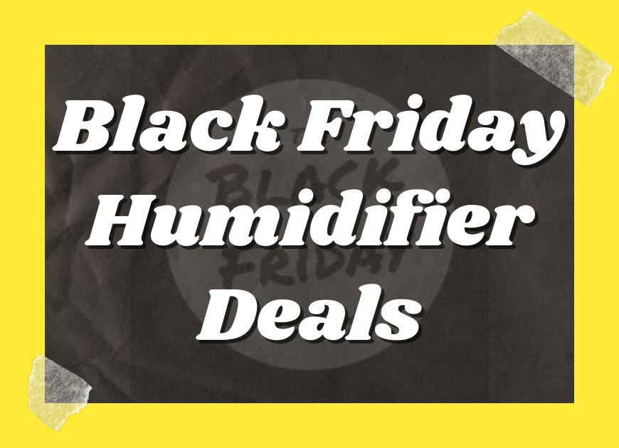 Black Friday Humidifier Deals