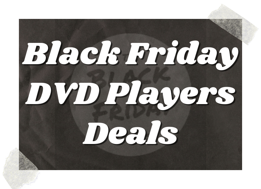 Black Friday Dvd Players Deals