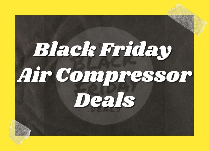 Black Friday Air Compressor Deals