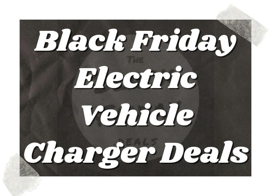 Black Friday Electric Vehicle Charger