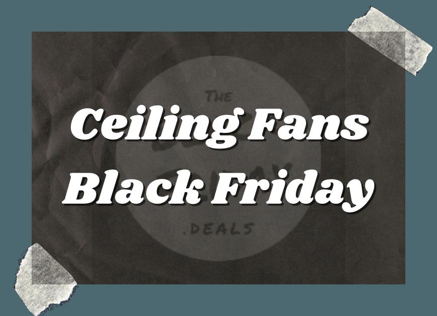 Ceiling Fans Black Friday