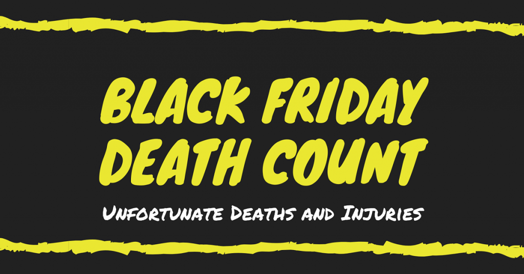 Black Friday Death Count Unfortunate Deaths And Injuries