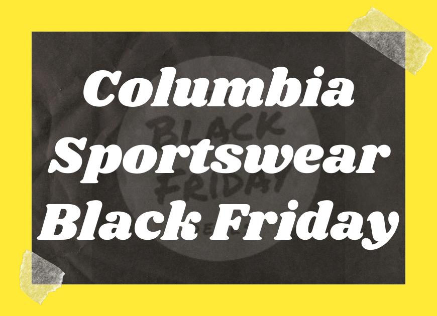 Columbia Sportswear Black Friday