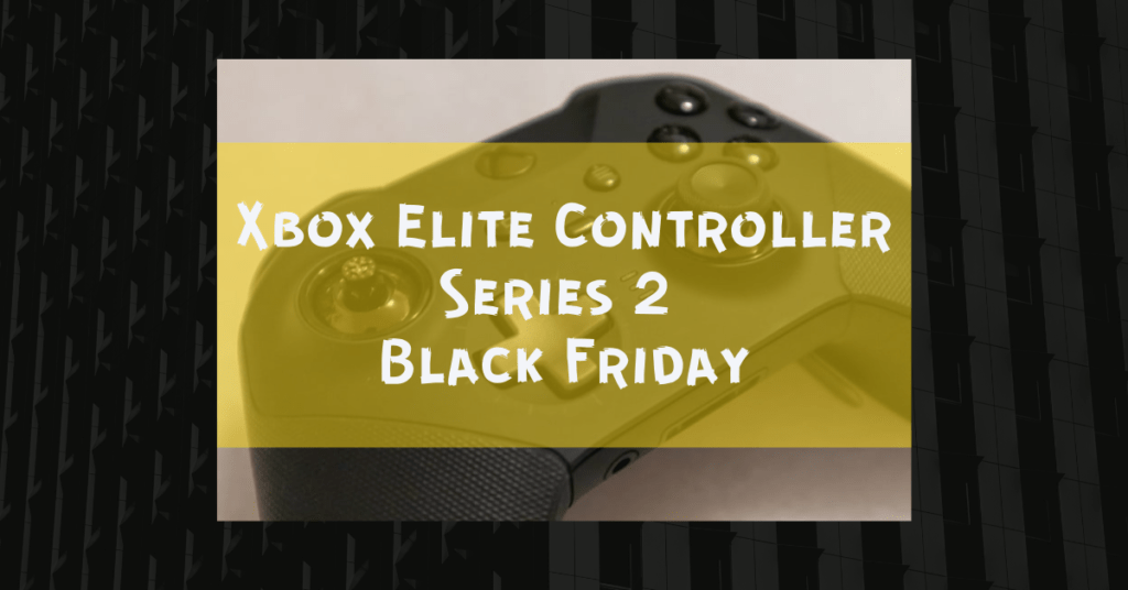 Xbox Elite Controller Series 2 Black Friday