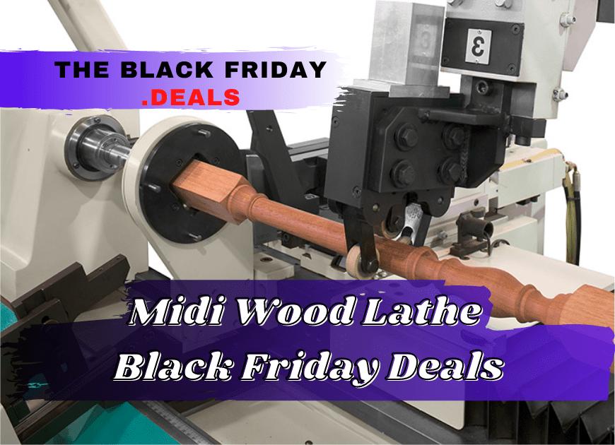 Best Midi Wood Lathe Black Friday Deals