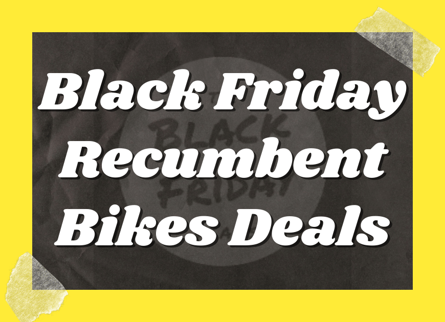 Black Friday Recumbent Bikes Deals
