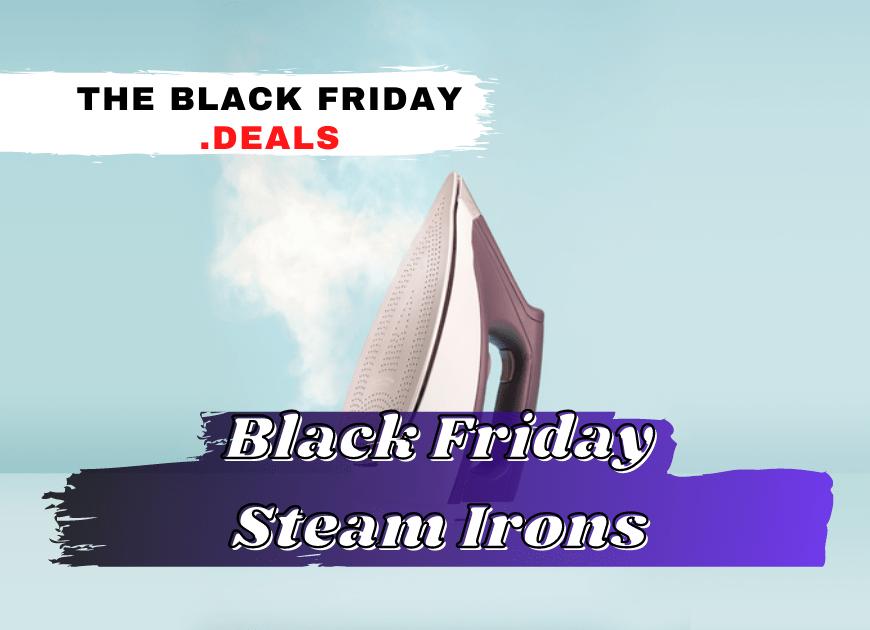 Black Friday Steam Irons