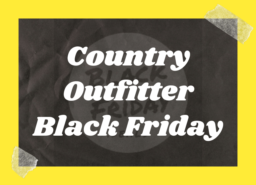 Country Outfitter Black Friday