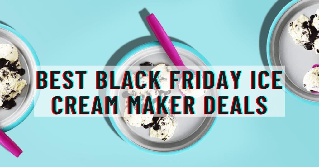 Best Black Friday Ice Cream Maker Deals 1