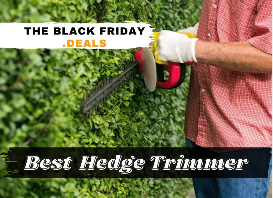 Best Hedge Trimmer Black Friday Deals