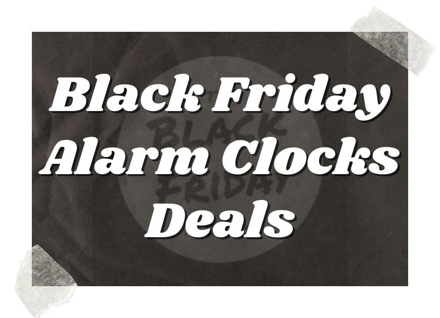 Black Friday Alarm Clocks Deals