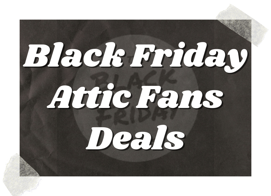 Black Friday Attic Fans Deals