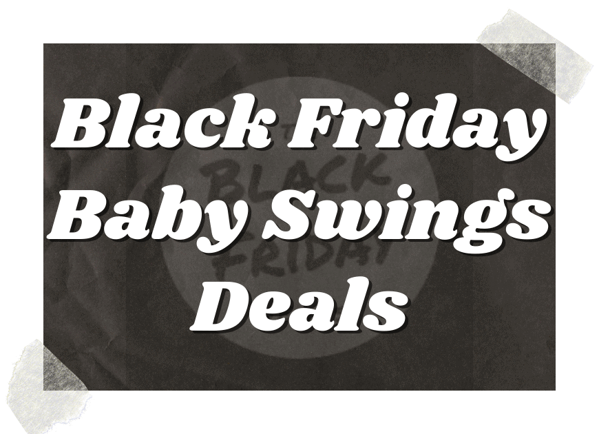 Black Friday Baby Swings Deals