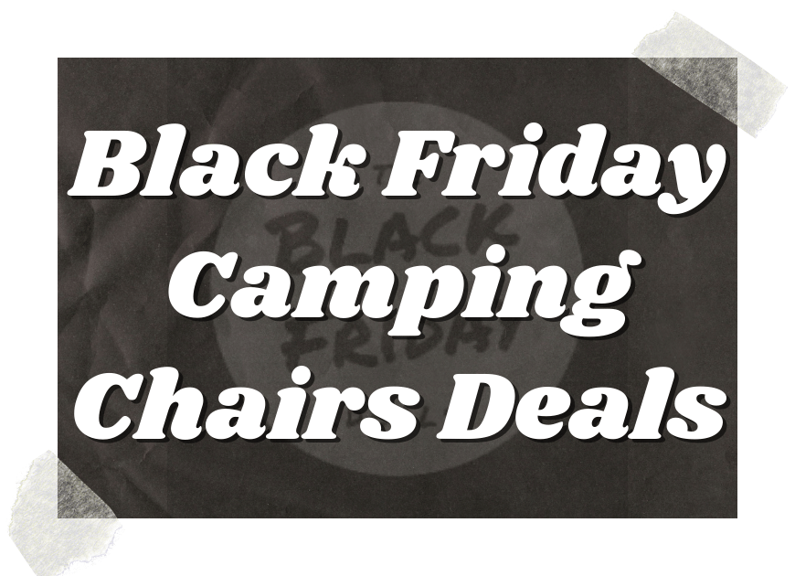 Black Friday Camping Chairs Deals