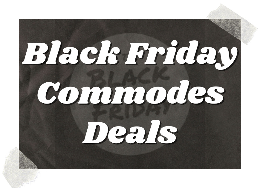 Black Friday Commodes Deals