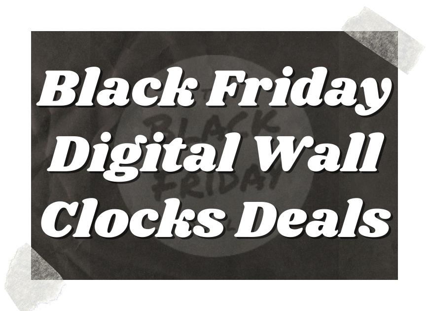 Black Friday Digital Wall Clocks Deals