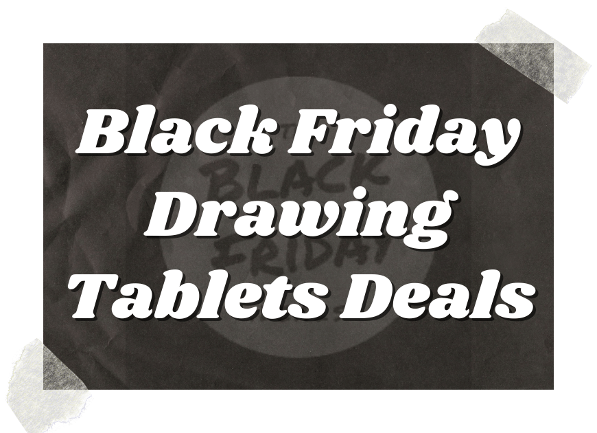 Black Friday Drawing Tablets Deals