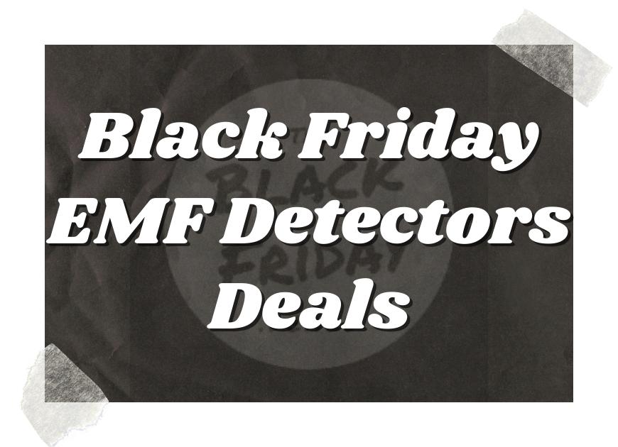 Black Friday Emf Detectors Deals