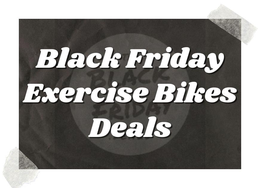 Black Friday Exercise Bikes Deals