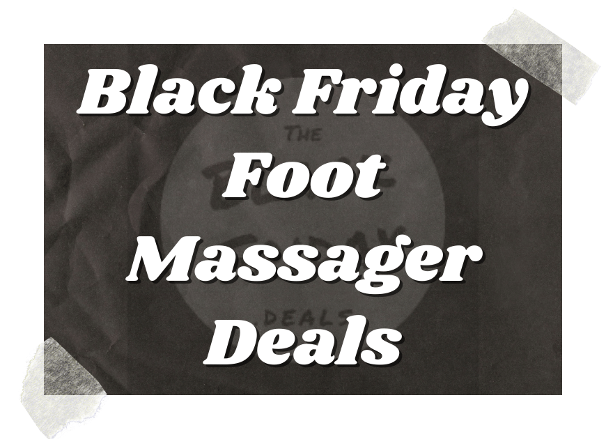 Black Friday Foot Massager Deals
