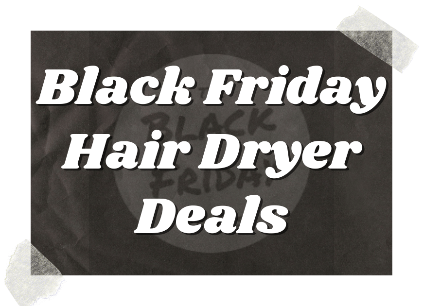 Black Friday Hair Dryer