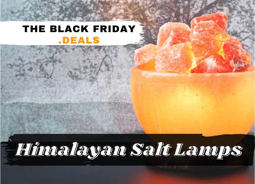 Black Friday Himalayan Salt Lamps
