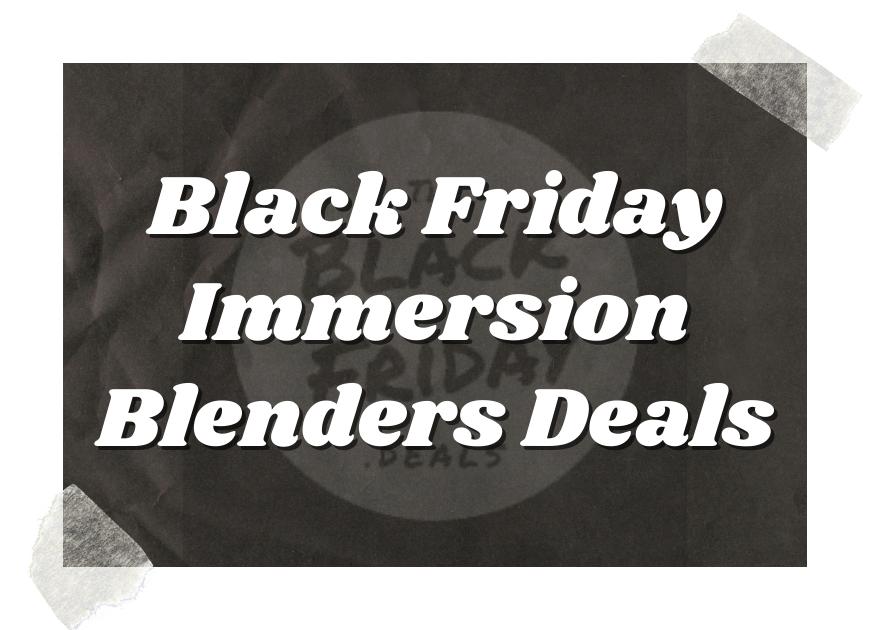 Black Friday Immersion Blenders Deals