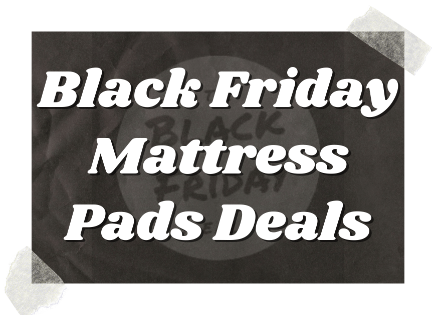 Black Friday Mattress Pads Deals