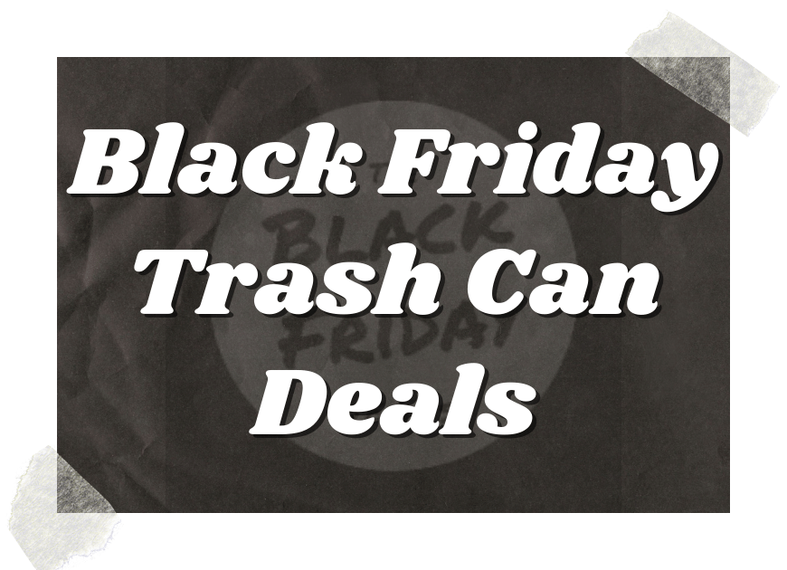 The Top 10 Best Black Friday Trash Can Deals 2020