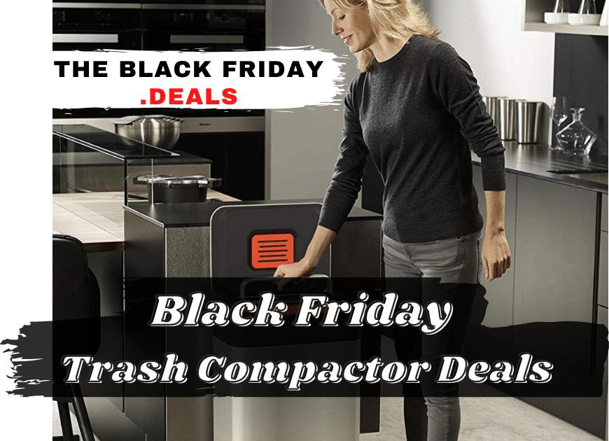 Black Friday Trash Compactor Deals 1
