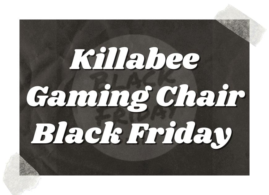 Killabee Gaming Chair Black Friday