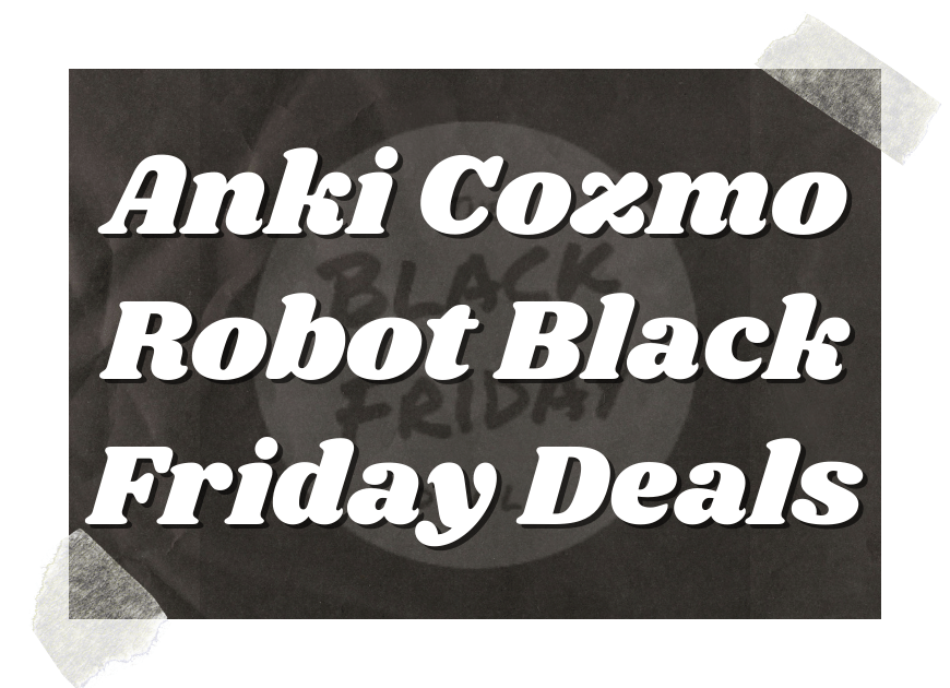 Anki Cozmo Robot Black Friday Deals
