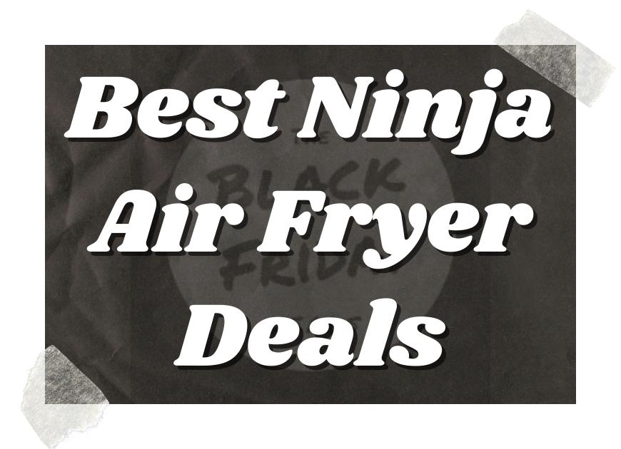 Best Ninja Air Fryer Deals