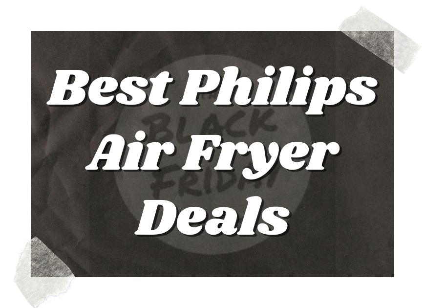 Best Philips Air Fryer Deals